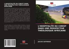 Bookcover of L'HOSPITALITÉ DU CHRIST DANS UNE PERSPECTIVE THÉOLOGIQUE AFRICAINE