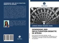 Portada del libro de GENDERING DER INCULTURATION-DEBATTE IN AFRIKA