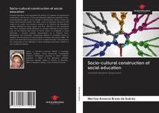 Portada del libro de Socio-cultural construction of social education