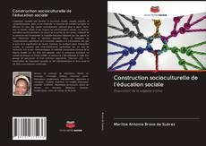 Buchcover von Construction socioculturelle de l'éducation sociale