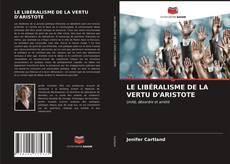 Portada del libro de LE LIBÉRALISME DE LA VERTU D'ARISTOTE