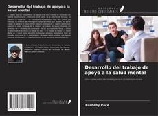 Bookcover of Desarrollo del trabajo de apoyo a la salud mental