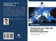 Copertina di Finanzkrise als Folge des Versagens des Risikomanagements