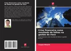 Capa do livro de Crise financeira como resultado de falhas na gestão do risco