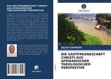 DIE GASTFREUNDSCHAFT CHRISTI AUS AFRIKANISCHER THEOLOGISCHER PERSPEKTIVE kitap kapağı