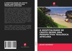Bookcover of A HOSPITALIDADE DE CRISTO DESDE UMA PERSPECTIVA TEOLÓGICA AFRICANA