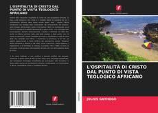 Bookcover of L'OSPITALITÀ DI CRISTO DAL PUNTO DI VISTA TEOLOGICO AFRICANO