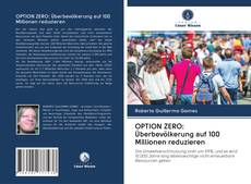 Bookcover of OPTION ZERO: Überbevölkerung auf 100 Millionen reduzieren