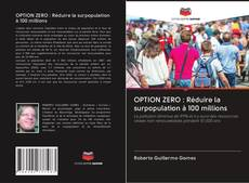 Bookcover of OPTION ZERO : Réduire la surpopulation à 100 millions