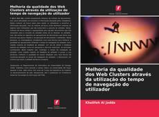 Bookcover of Melhoria da qualidade dos Web Clusters através da utilização do tempo de navegação do utilizador