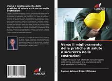 Bookcover of Verso il miglioramento delle pratiche di salute e sicurezza nelle costruzioni