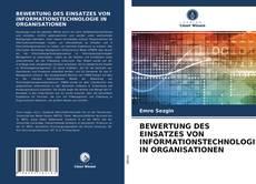 Обложка BEWERTUNG DES EINSATZES VON INFORMATIONSTECHNOLOGIE IN ORGANISATIONEN