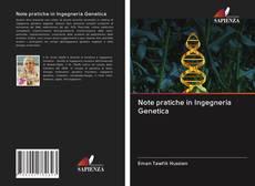 Copertina di Note pratiche in Ingegneria Genetica