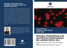 Portada del libro de Biologie, Behandlung und genetische Epidemiologie der pädiatrischen ALL