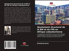 Bookcover of Ajustement structurel de la BM et du FMI en Afrique subsaharienne