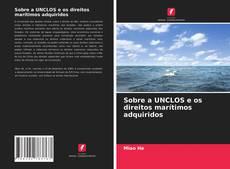 Borítókép a  Sobre a UNCLOS e os direitos marítimos adquiridos - hoz