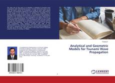 Bookcover of Analytical and Geometric Models for Tsunami Wave Propagation