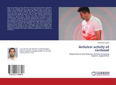 Bookcover of Antiulcer activity of cordseed