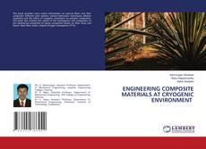 Capa do livro de ENGINEERING COMPOSITE MATERIALS AT CRYOGENIC ENVIRONMENT