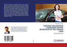 Capa do livro de FACTORS INFLUENCING CONSUMER BUYING BEHAVIOUR OF PRE-OWNED CARS