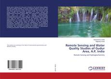 Bookcover of Remote Sensing and Water Quality Studies of Gudur Area, A.P, India
