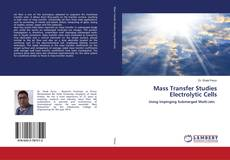 Bookcover of Mass Transfer Studies Electrolytic Cells