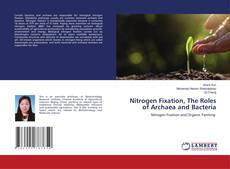 Nitrogen Fixation, The Roles of Archaea and Bacteria的封面