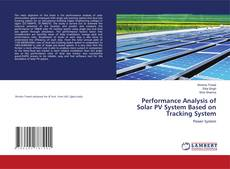 Copertina di Performance Analysis of Solar PV System Based on Tracking System