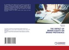Portada del libro de THE IMPACT OF BRAND EQUITY ON BRAND PREFERENCE
