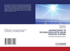 Couverture de ADVANCEMENT IN TECHNOLOGIES WITH SOLAR ASSISTED SYSTEMS
