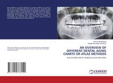 Couverture de AN OVERVIEW OF DIFFERENT DENTAL AGING CHARTS OR ATLAS METHODS