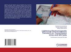 Lightning Electromagnetic Transient on Transmission Lines and GIS Subs kitap kapağı