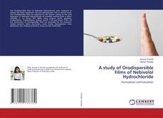 Copertina di A study of Orodispersible Films of Nebivolol Hydrochloride