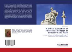 Обложка A critical Evaluation of Rousseau's Concept of Education and Plato