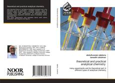 Bookcover of theoretical and practical analytical chemistry