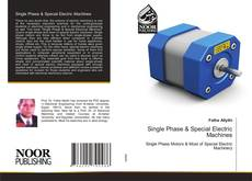 Single Phase & Special Electric Machines的封面