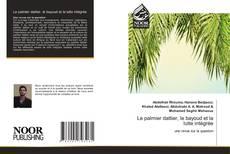 Le palmier dattier, le bayoud et la lutte intégrée kitap kapağı