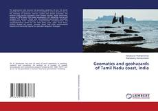Bookcover of Geomatics and geohazards of Tamil Nadu coast, India