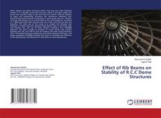 Copertina di Effect of Rib Beams on Stability of R.C.C Dome Structures