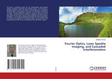 Capa do livro de Fourier Optics, Laser Speckle Imaging, and Cascaded Interferometers