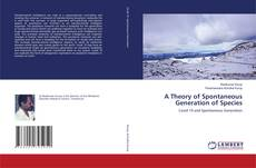 Bookcover of A Theory of Spontaneous Generation of Species
