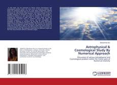 Astrophysical & Cosmological Study By Numerical Approach kitap kapağı