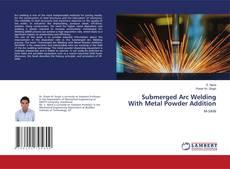 Обложка Submerged Arc Welding With Metal Powder Addition