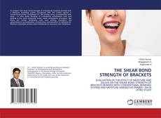 THE SHEAR BOND STRENGTH OF BRACKETS kitap kapağı