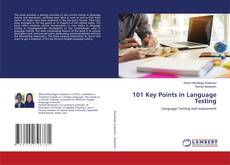 Bookcover of 101 Key Points in Language Testing