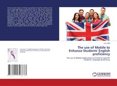 Copertina di The use of Mobile to Enhance Students' English proficiency