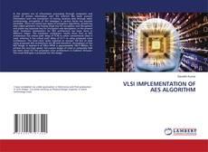 Bookcover of VLSI IMPLEMENTATION OF AES ALGORITHM