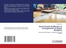 Buchcover von Home based challenges in management of pupils discipline