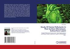 Bookcover of Study Of Some Pollutants In The( Surface Microlayer, Subsurface Layer)