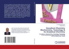 Bookcover of Vanadium Chemistry Biochemistry, Toxicology & Its Analytical Chemistry